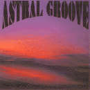 Astral Groove - Astral Groove